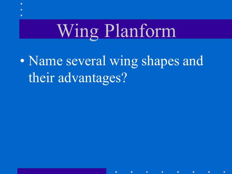Wing Planform Name several wing shapes and their advantages