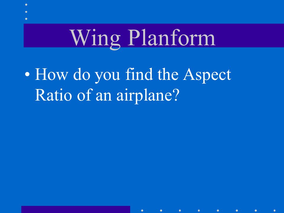Wing Planform How do you find the Aspect Ratio of an airplane