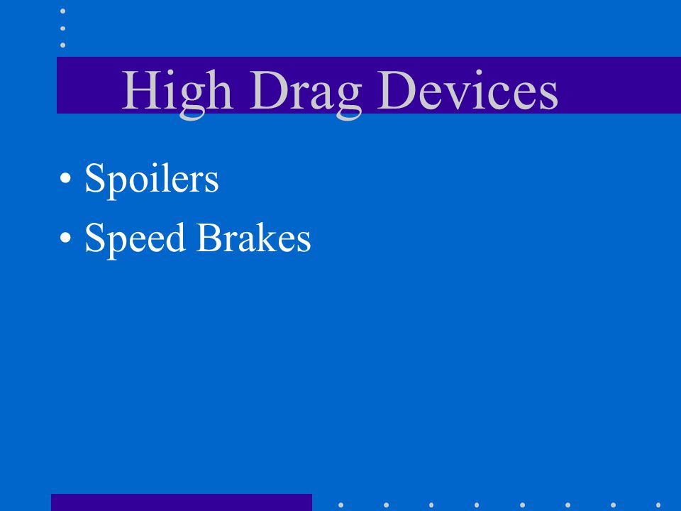 High Drag Devices Spoilers Speed Brakes