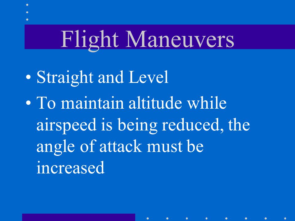 Flight Maneuvers Straight and Level