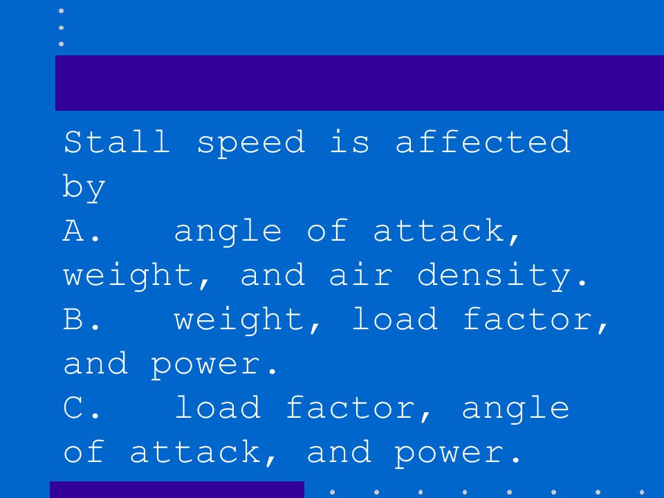 Stall speed is affected by