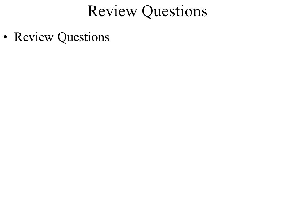 Review Questions Review Questions