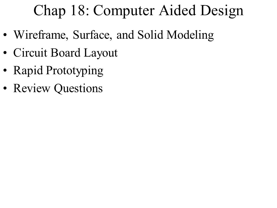 Chap 18: Computer Aided Design
