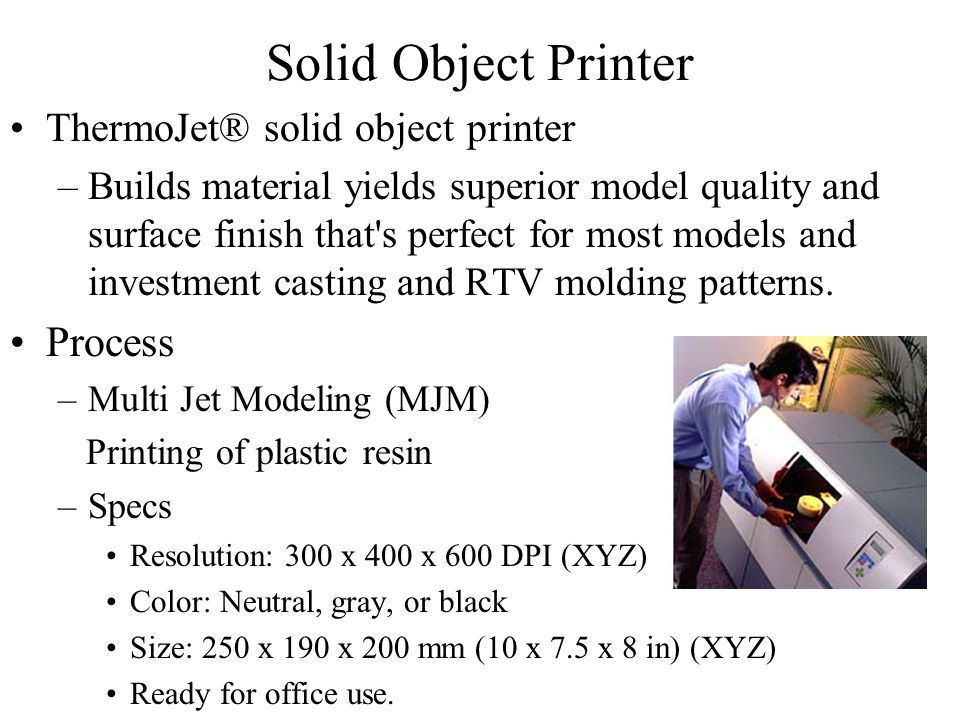 Solid Object Printer Process ThermoJet® solid object printer