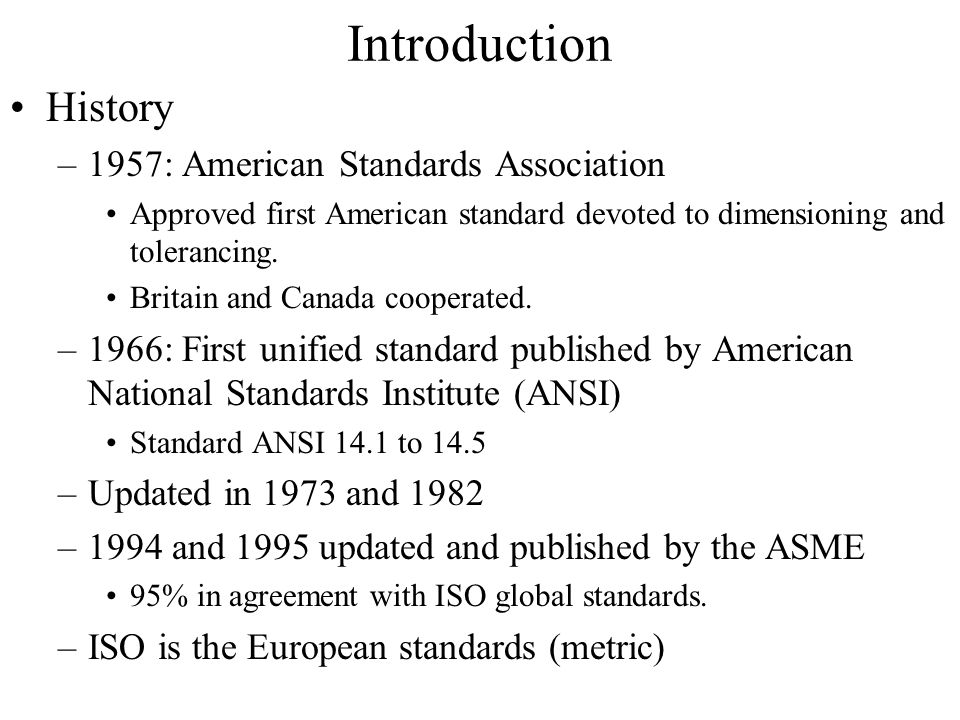 Introduction History 1957: American Standards Association