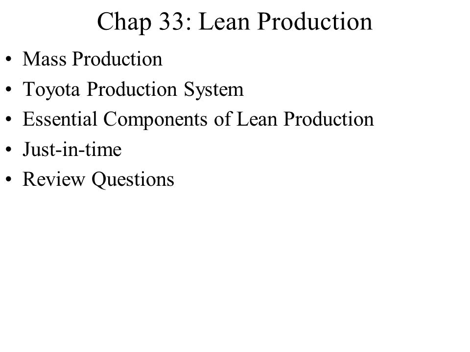 Chap 33: Lean Production Mass Production Toyota Production System