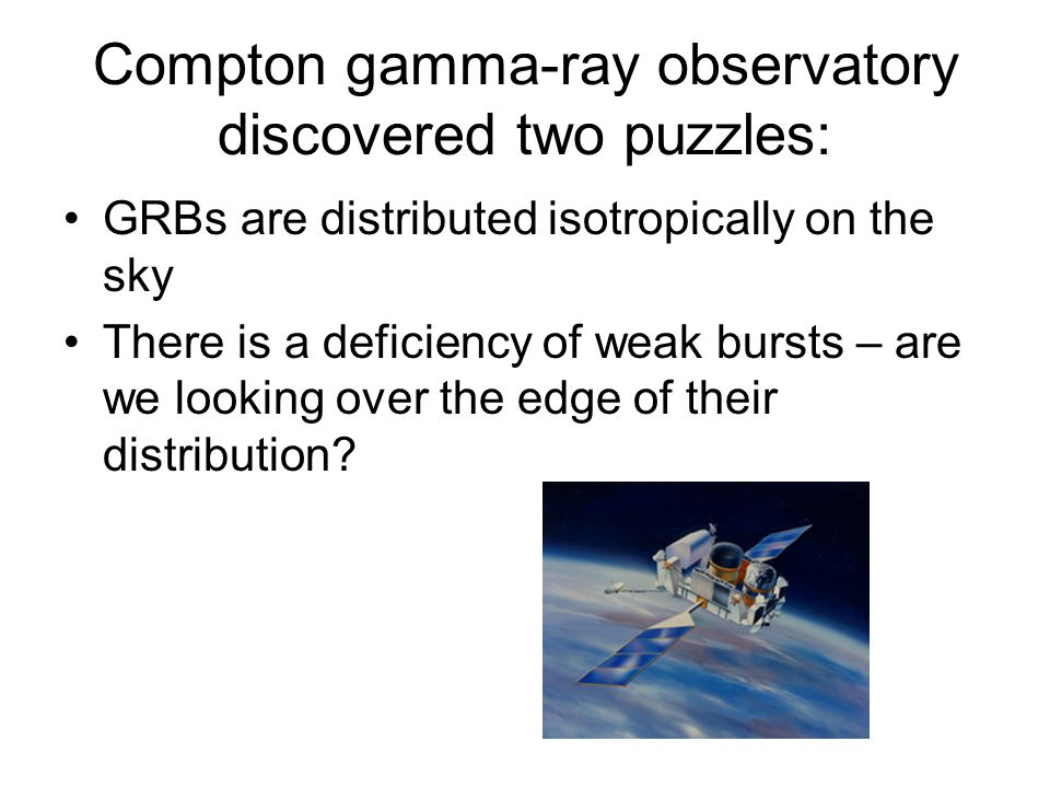 Compton gamma-ray observatory discovered two puzzles: