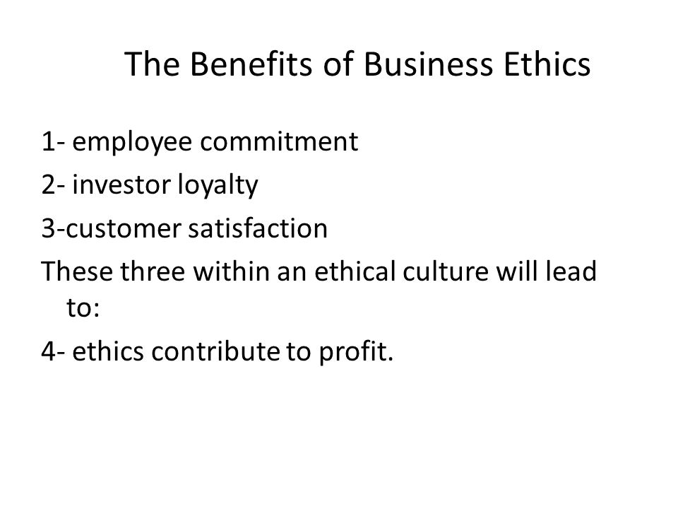 The Benefits of Business Ethics