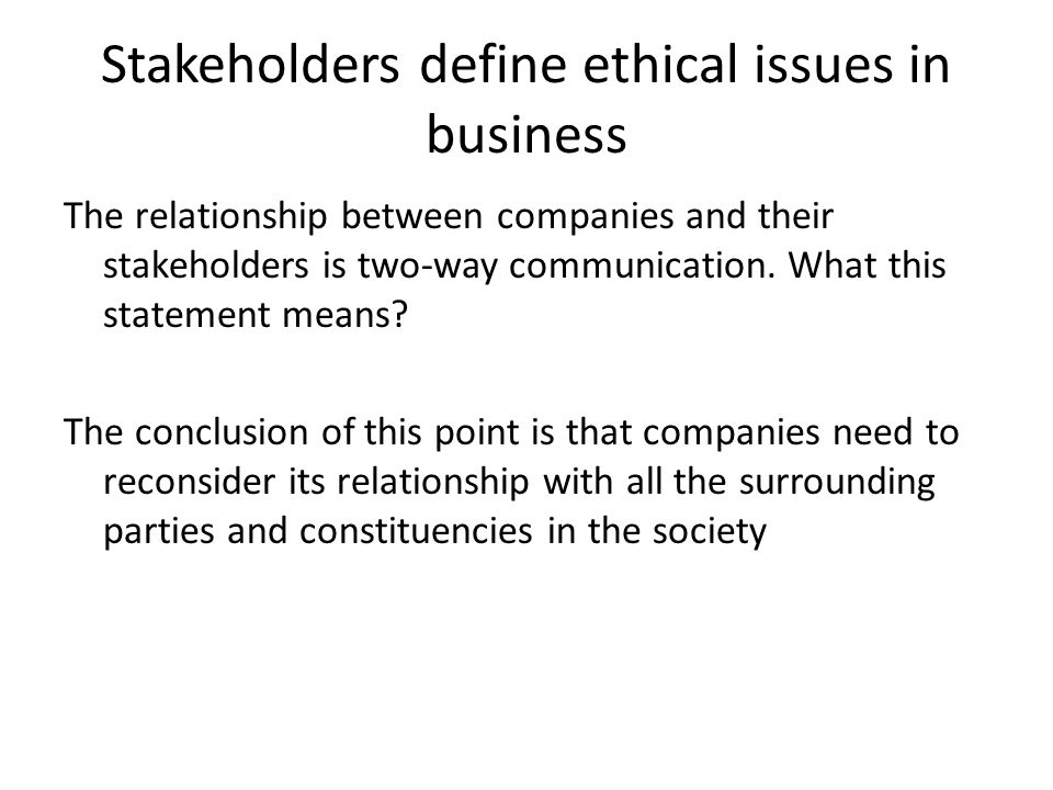 Stakeholders define ethical issues in business