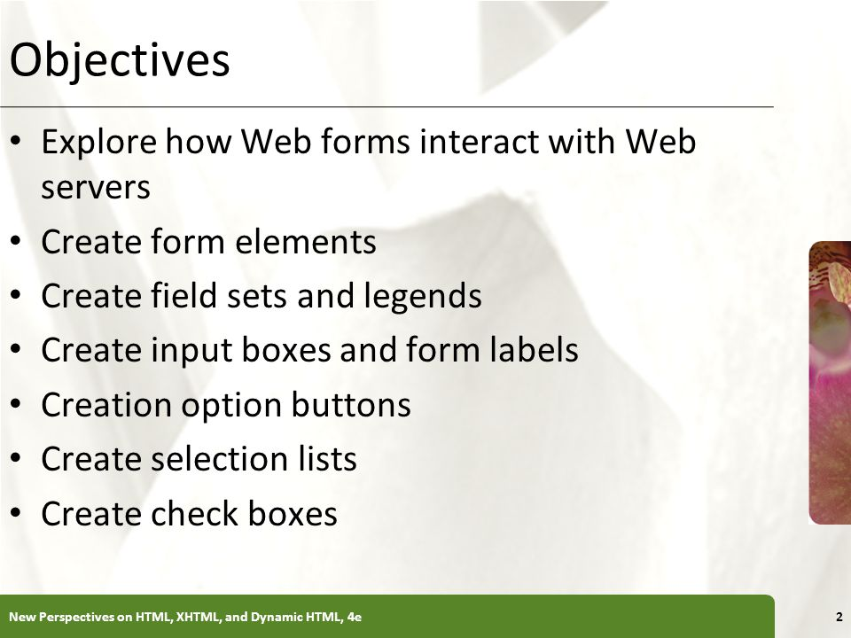 Objectives Explore how Web forms interact with Web servers