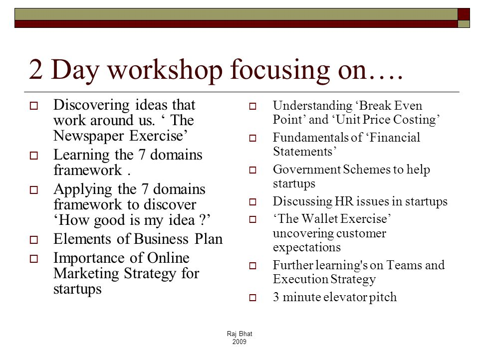 2 Day workshop focusing on….