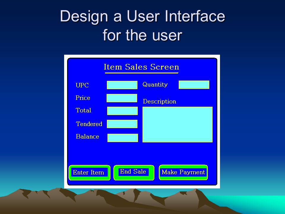 Design a User Interface for the user