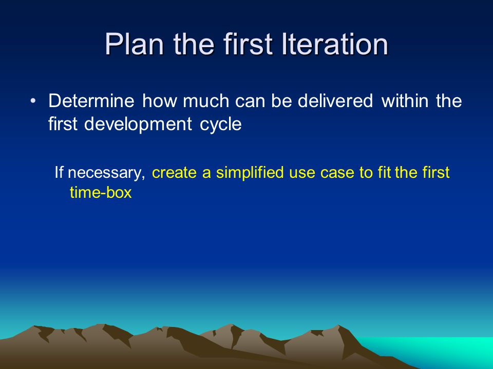 Plan the first Iteration