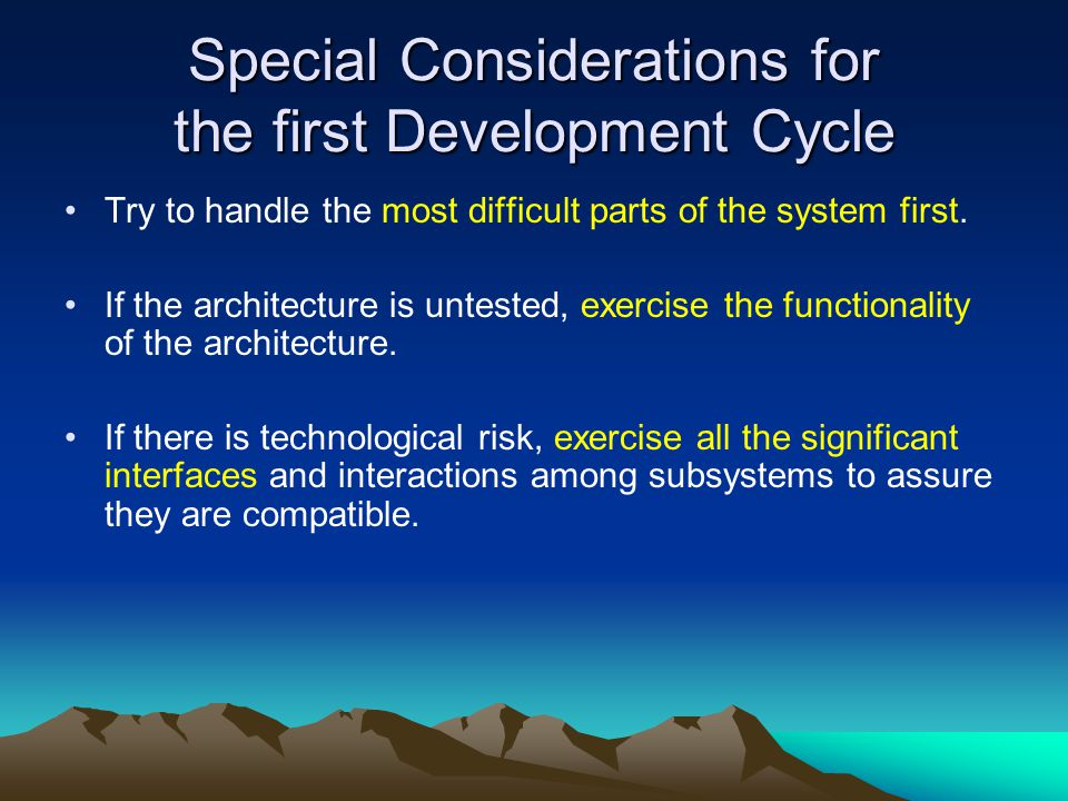 Special Considerations for the first Development Cycle