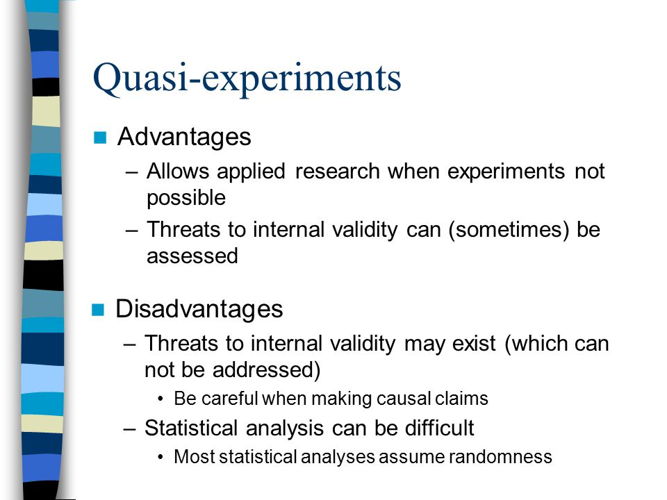 Quasi-experiments Advantages Disadvantages