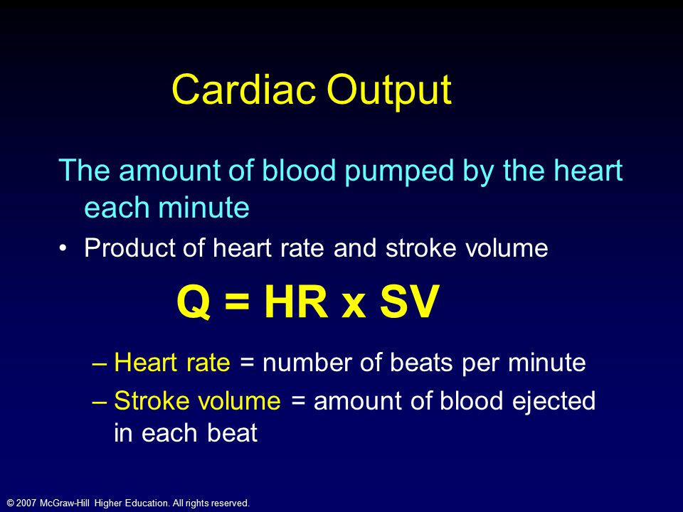 Q = HR x SV Cardiac Output