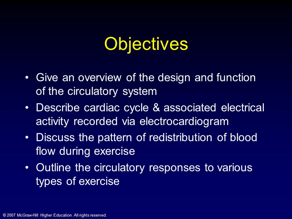 Objectives Give an overview of the design and function of the circulatory system.