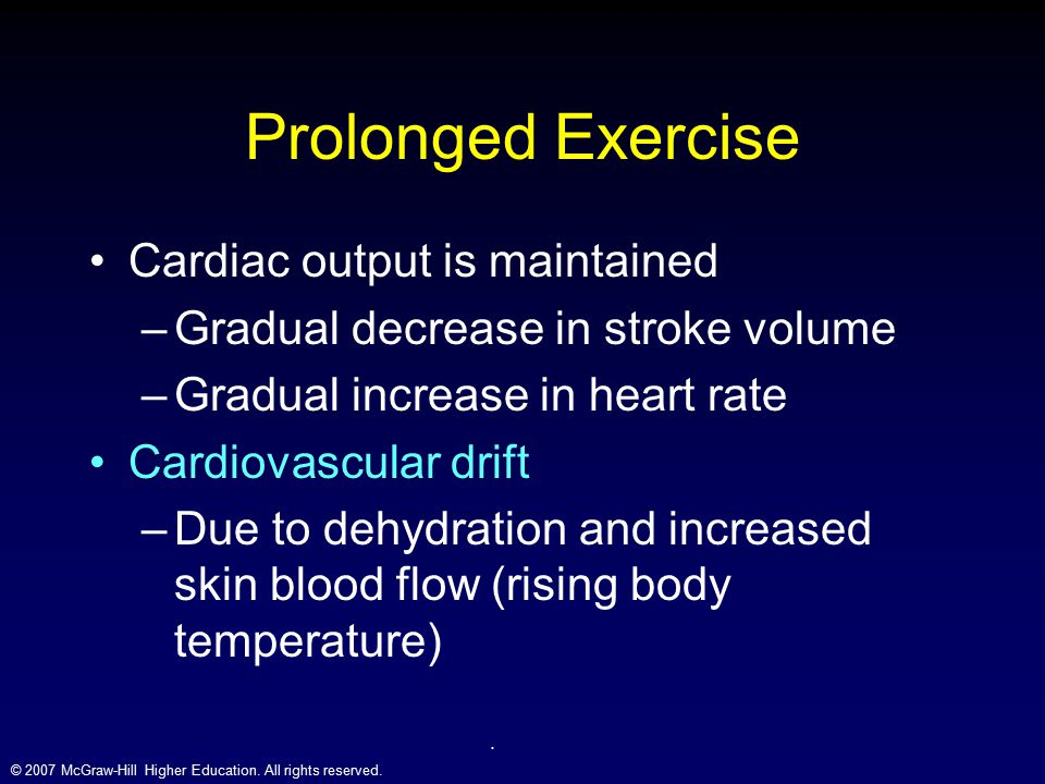 Prolonged Exercise Cardiac output is maintained