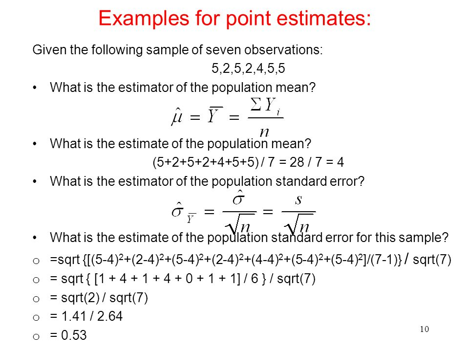 Examples for point estimates: