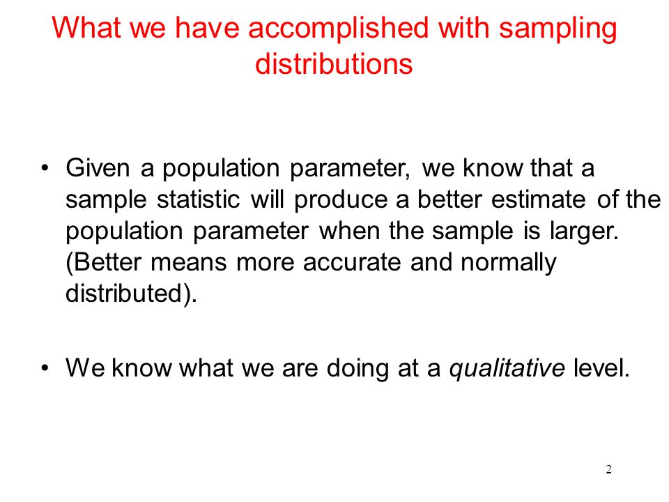 What we have accomplished with sampling distributions