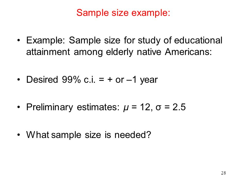 Sample size example: Example: Sample size for study of educational attainment among elderly native Americans: