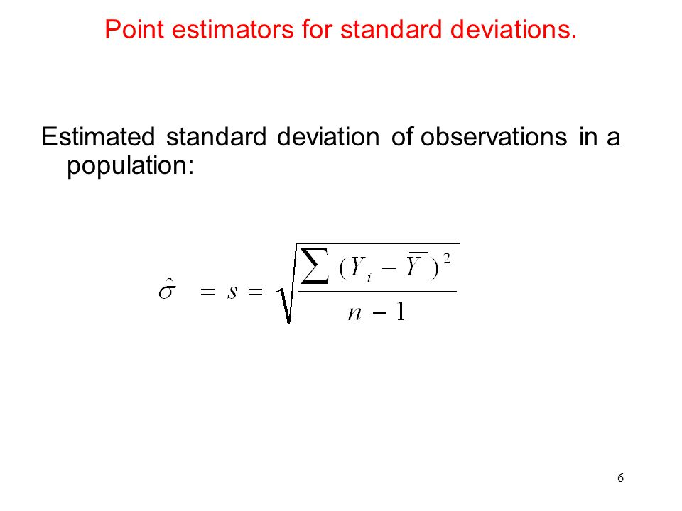 Point estimators for standard deviations.