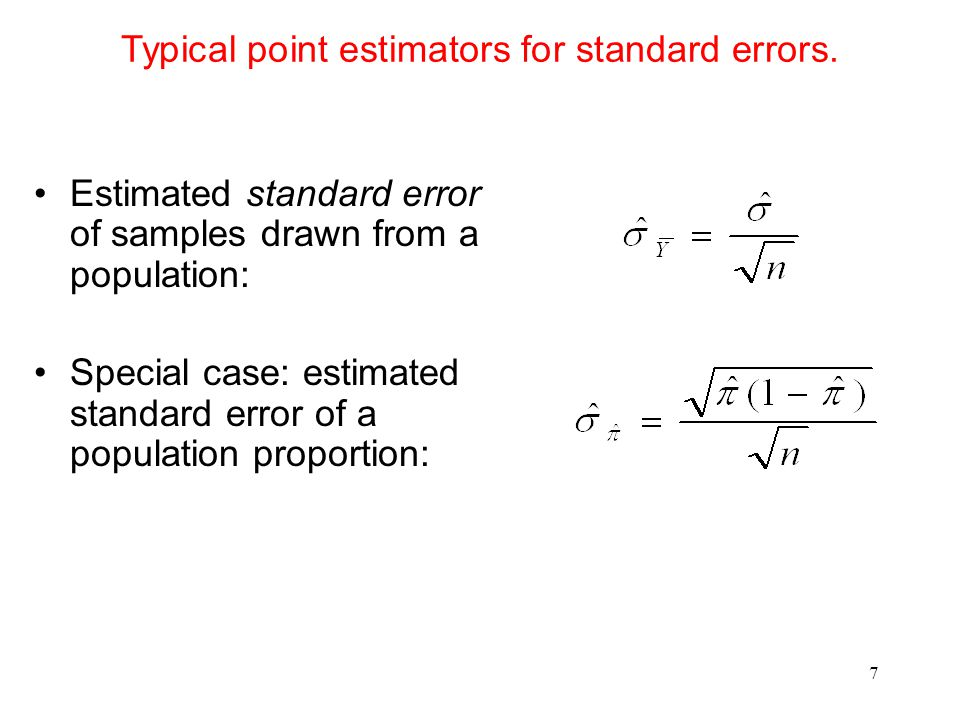 Typical point estimators for standard errors.