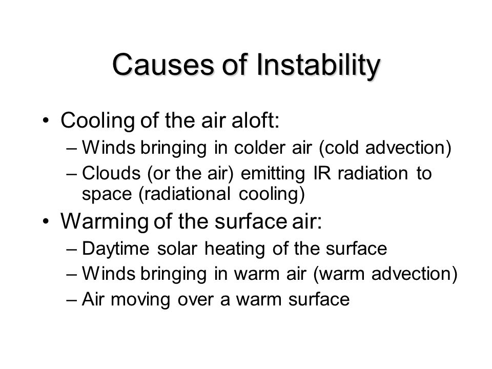 Causes of Instability Cooling of the air aloft:
