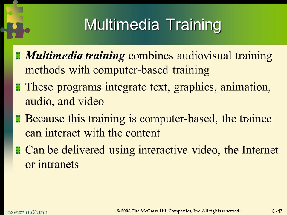 Multimedia Training Multimedia training combines audiovisual training methods with computer-based training.