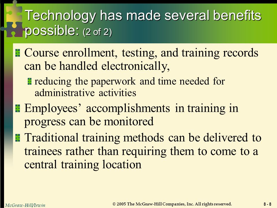 Technology has made several benefits possible: (2 of 2)