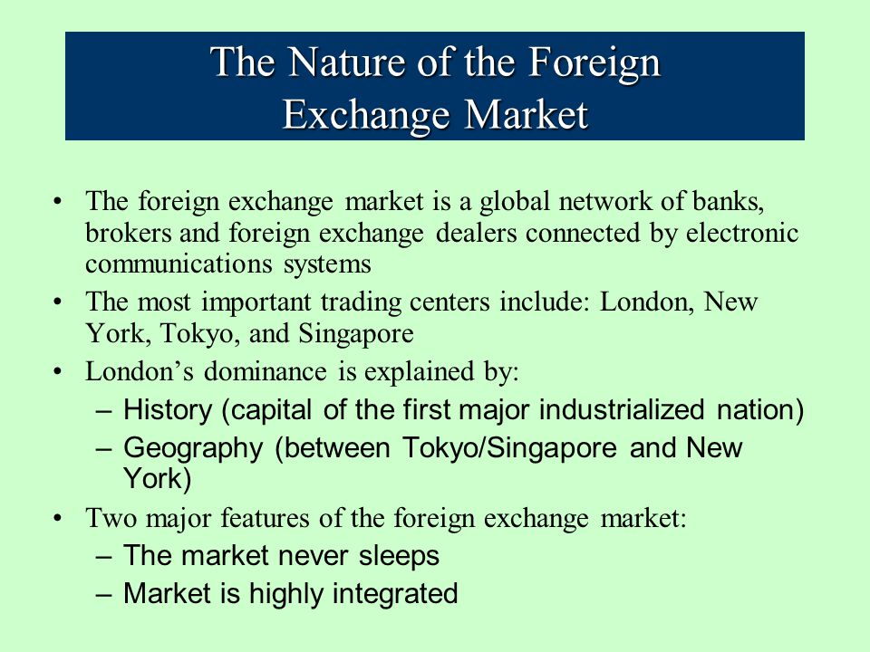The Nature Of Foreign Exchange Market