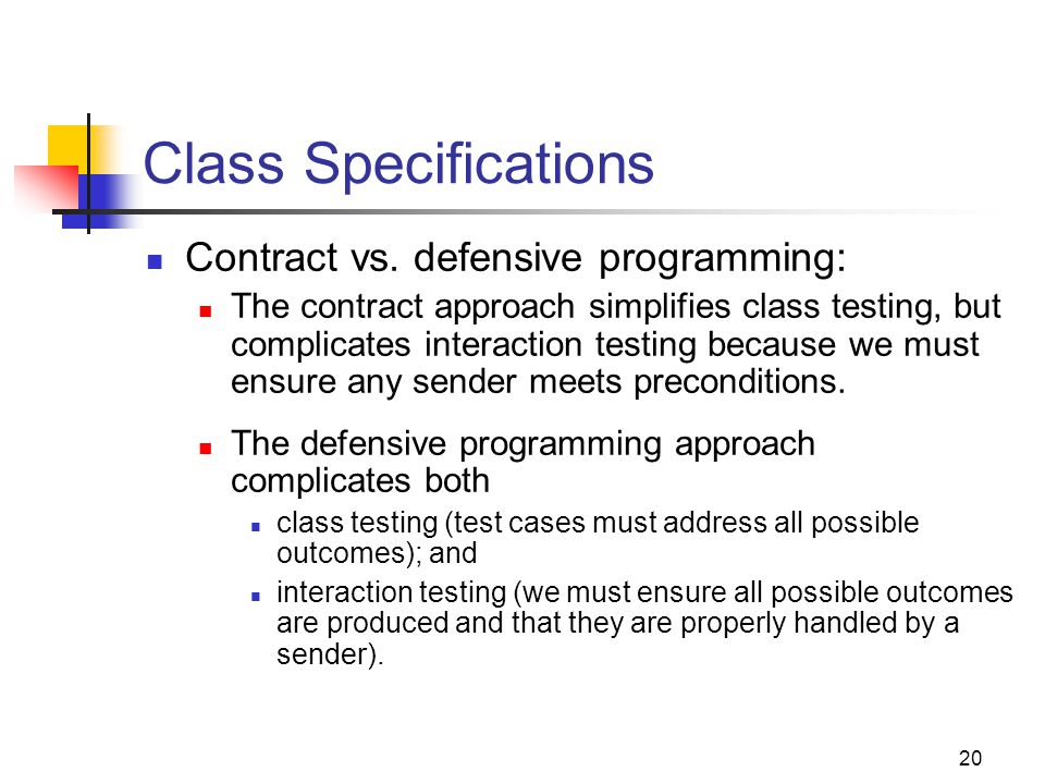 Class Specifications Contract vs. defensive programming: