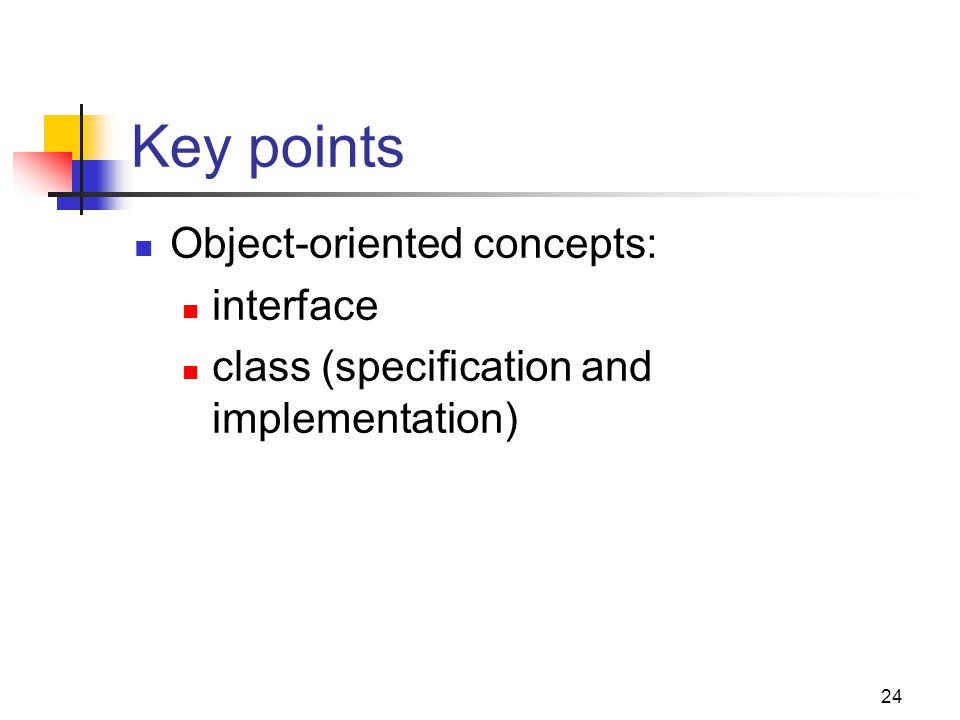 Key points Object-oriented concepts: interface
