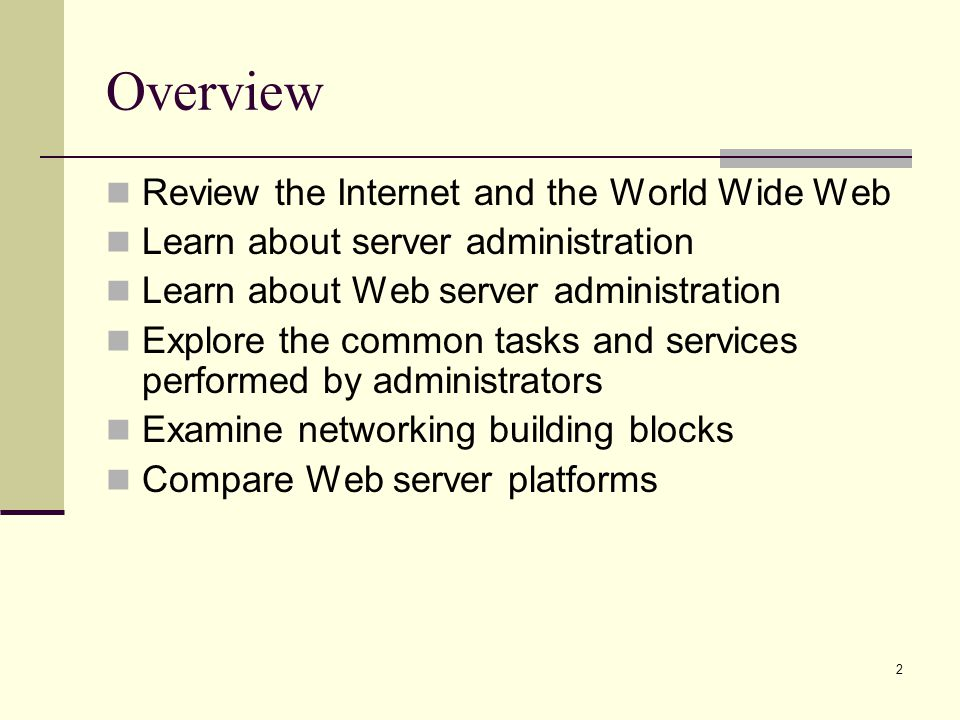 Overview Review the Internet and the World Wide Web