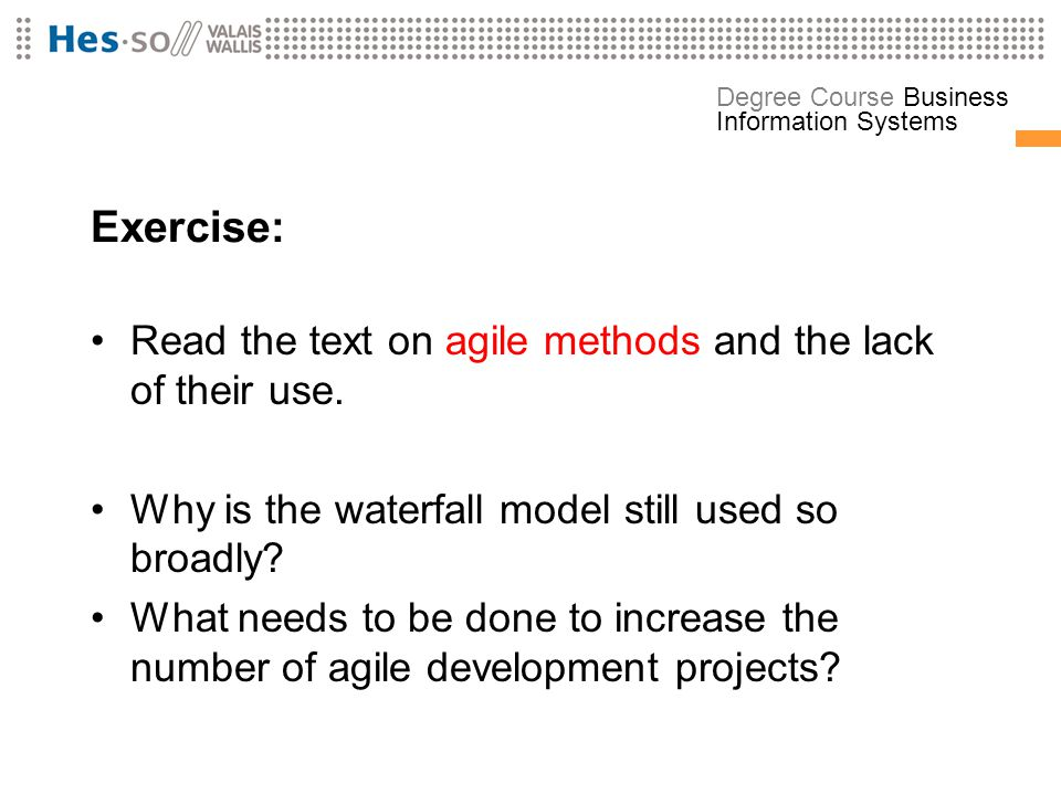 Exercise: Read the text on agile methods and the lack of their use.