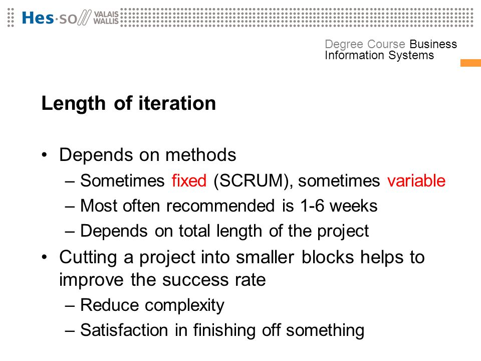Length of iteration Depends on methods