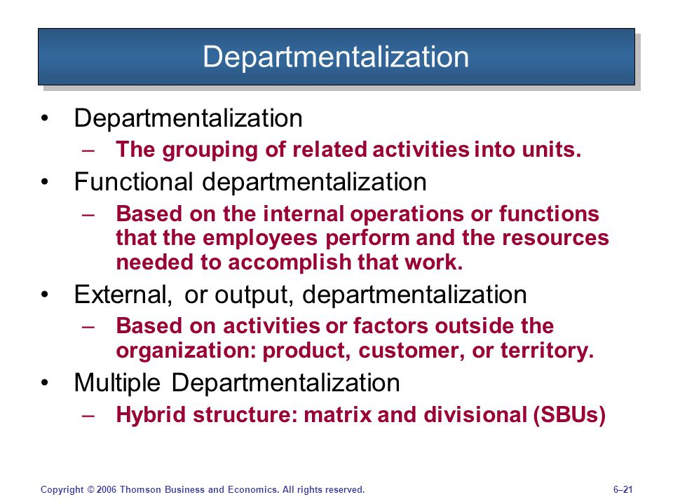 Departmentalization Departmentalization Functional departmentalization