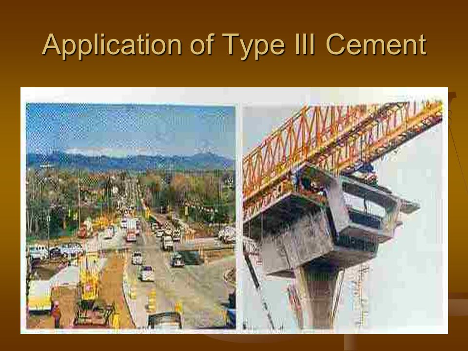 Application of Type III Cement