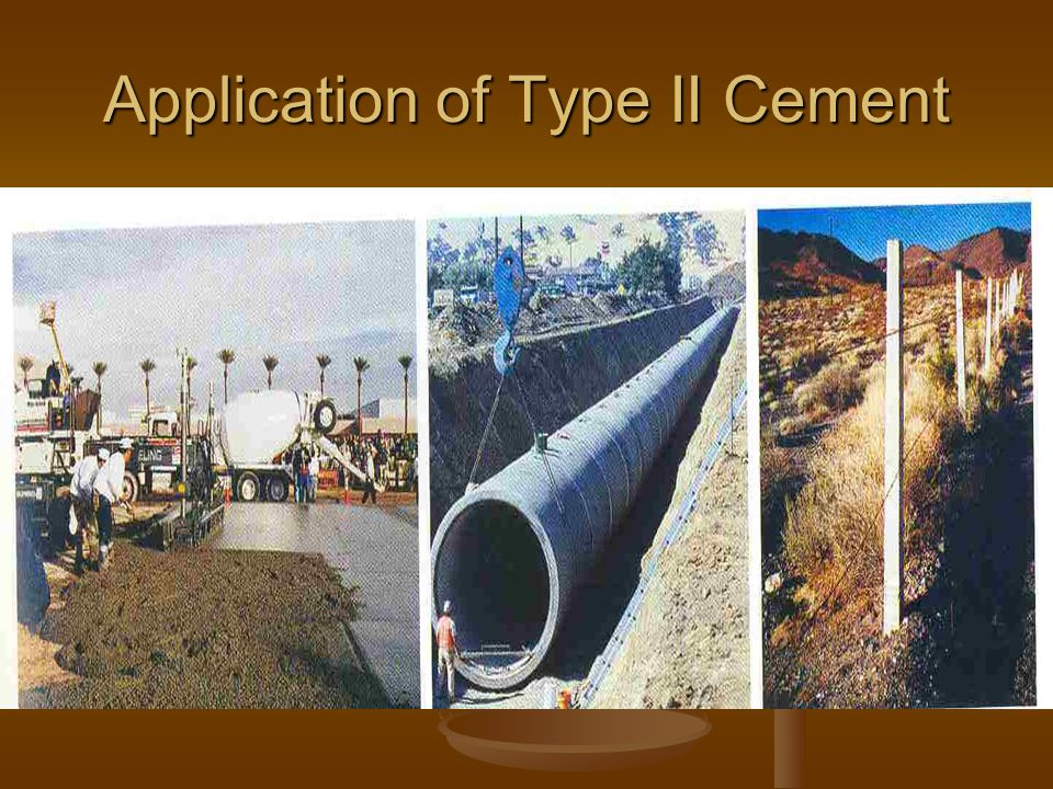 Application of Type II Cement