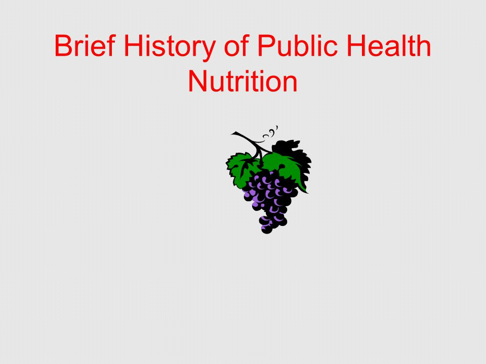 Brief History of Public Health Nutrition