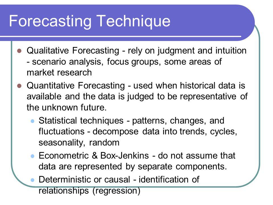Data Sources The most sophisticated forecasting model will