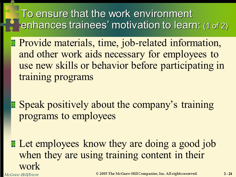 To ensure that the work environment enhances trainees' motivation to learn: (1 of 2)