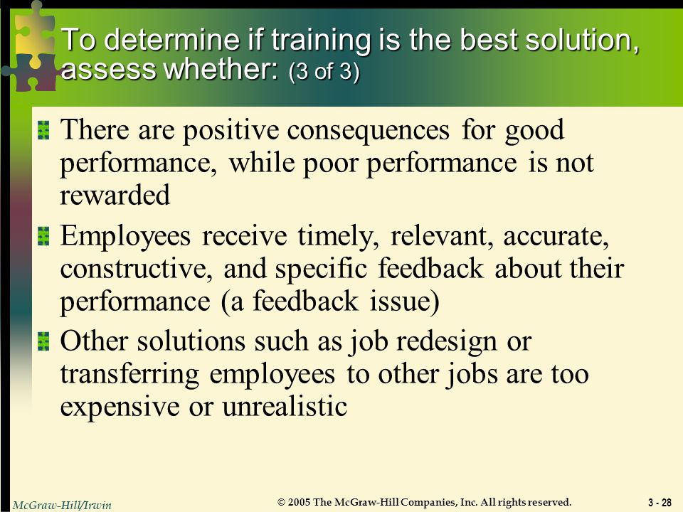 To determine if training is the best solution, assess whether: (3 of 3)