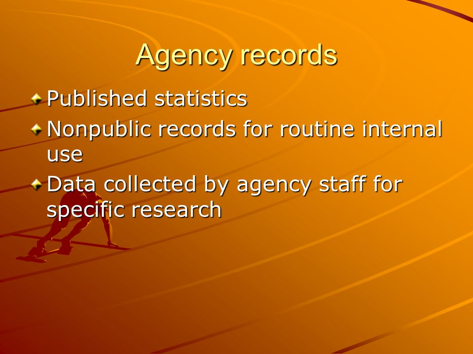 Agency records Published statistics