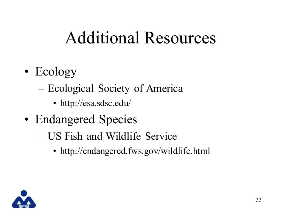 Additional Resources Ecology Endangered Species