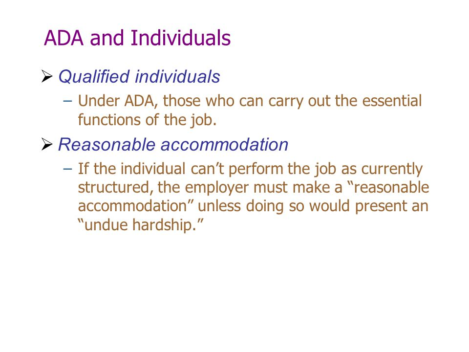 ADA and Individuals Qualified individuals Reasonable accommodation