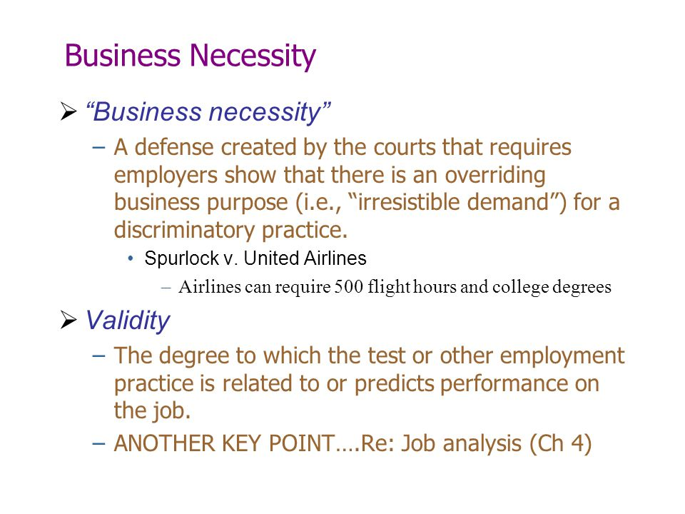 Business Necessity Business necessity Validity