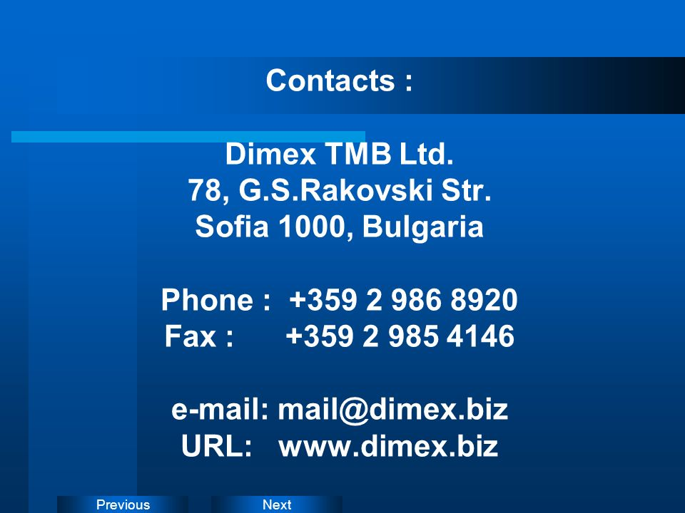 Contacts : Dimex TMB Ltd. 78, G. S. Rakovski Str