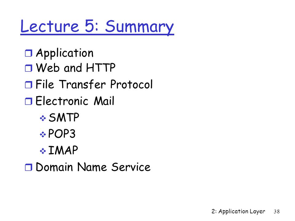 Lecture 5: Summary Application Web and HTTP File Transfer Protocol