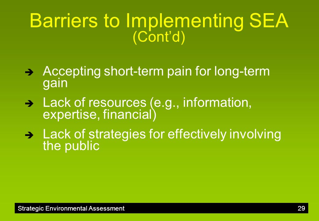 Barriers to Implementing SEA (Cont'd)